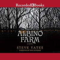 The Legend of the Albino Farm - Steve Yates