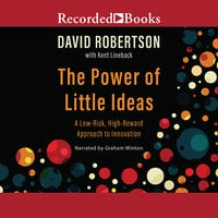 The Power of Little Ideas - David Robertson,Kent Lineback