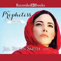 The Prophetess - Jill Eileen Smith