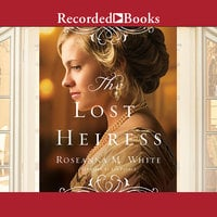 The Lost Heiress - Roseanna M. White