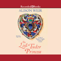 The Lost Tudor Princess - Alison Weir