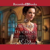 The Reluctant Duchess - Roseanna M. White