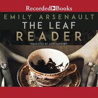 The Leaf Reader - Emily Arsenault