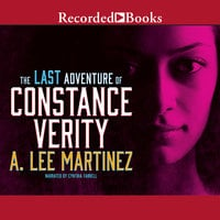 The Last Adventure of Constance Verity - A.Lee Martinez