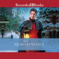 The Midwife's Choice - Delia Parr