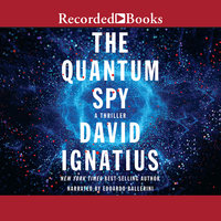 The Quantum Spy - David Ignatius
