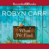 What We Find - Robyn Carr