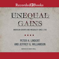 Unequal Gains - Peter H. Lindert, Jeffrey G. Williamson