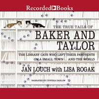 The True Tails of Baker and Taylor - Lisa Rogak,Jan Louch