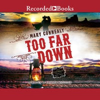 Too Far Down - Mary Connealy