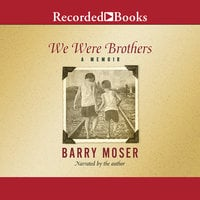 We Were Brothers A Memoir - Barry Moser