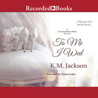 To Me I Wed - K.M. Jackson