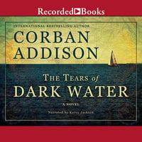 The Tears of Dark Water - Corban Addison