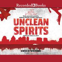 Unclean Spirits - Chuck Wendig