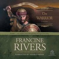 The Warrior - Francine Rivers