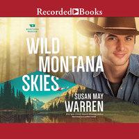 Wild Montana Skies - Susan May Warren