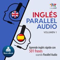 Inglés Parallel Audio – Aprende inglés rápido con 501 frases usando Parallel Audio - Volumen 1 - Lingo Jump