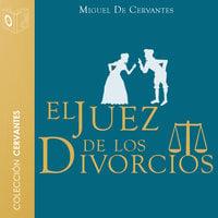 El juez de los divorcios - Dramatizado - Miguel De Cervantes