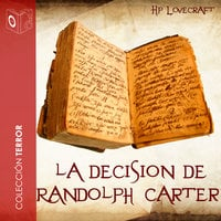 La decisión de Randolph Carter - Dramatizado - H.P. Lovecraft