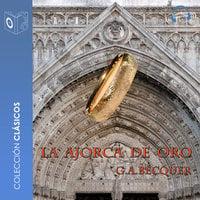 La ajorca de oro - Dramatizado - Gustavo Adolfo Bécquer