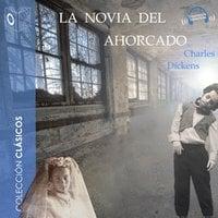 La novia del ahorcado - Dramatizado - Charles Dickens
