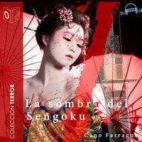 Las sombras del Sengoku - dramatizado - Cano Farragute