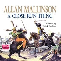 A Close Run Thing - Allan Mallinson