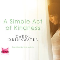 A Simple Act of Kindness - Carol Drinkwater