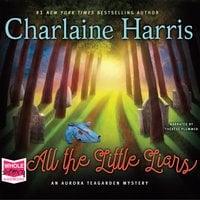 All the Little Liars: Aurora Teagarden, Book 9 - Charlaine Harris