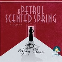 A Petrol Scented Spring - Ajay Close
