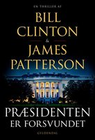 Præsidenten er forsvundet - James Patterson, Bill Clinton