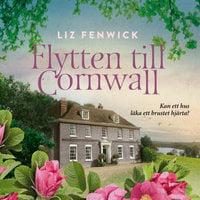 Flytten till Cornwall - Liz Fenwick