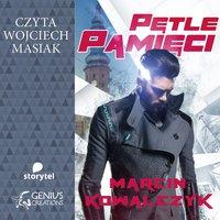 Pętle pamięci - Marcin Kowalczyk