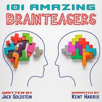 101 Amazing Brainteasers - Jack Goldstein