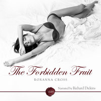 The Forbidden Fruit - Roxanna Cross