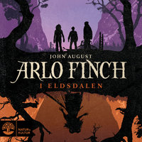 Arlo Finch i Eldsdalen - John August