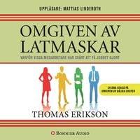 Omgiven av latmaskar : Varför vissa medarbetare har svårt att få jobbet gjort - Thomas Erikson