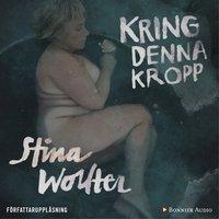 Kring denna kropp - Stina Wollter