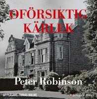 Oförsiktig kärlek - Peter Robinson