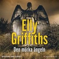Den mörka ängeln - Elly Griffiths