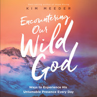 Encountering Our Wild God - Kim Meeder