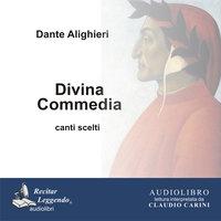 Divina Commedia Canti scelti - Dante Alighieri