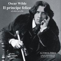 Il Principe Felice ed altre novelle - Oscar Wilde
