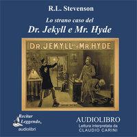 Lo strano caso del Dr. Jekyll e Mr. Hyde - Robert Louis Stevenson