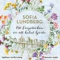 Ett frågetecken är ett halvt hjärta - Sofia Lundberg