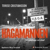 Hagamannen : Så våldtogs en stad - Terese Cristiansson