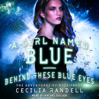A Girl Named Blue & Behind These Blue Eyes - Cecilia Randell