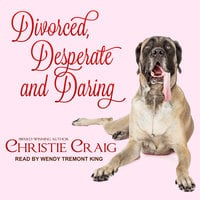 Divorced, Desperate and Daring - Christie Craig