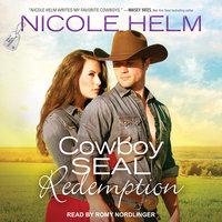 Cowboy SEAL Redemption - Nicole Helm
