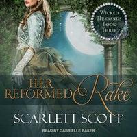 Her Reformed Rake - Scarlett Scott
